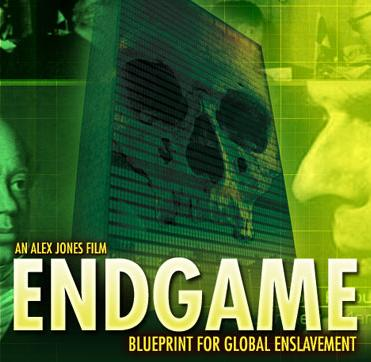 Go HERE, To Purchase 'ENDGAME: Blueprint For Global Enslavement' on DVD, (Alex Jones Says: ''MAKE COPIES And PASS THEM OUT!'')